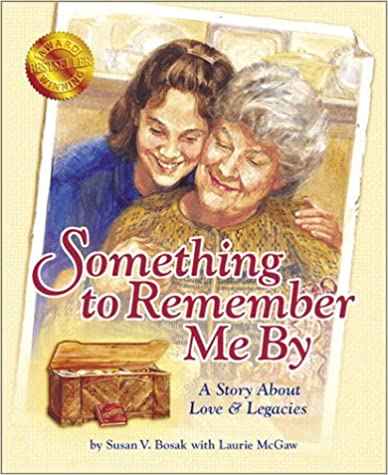 Something to Remember Me By – by Susan V. Bosak