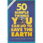 50 Simple Things You Can Do to Save the Earth