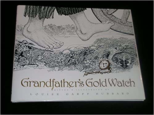 Grandfather's Gold Watch by Louise Garff Hubbard